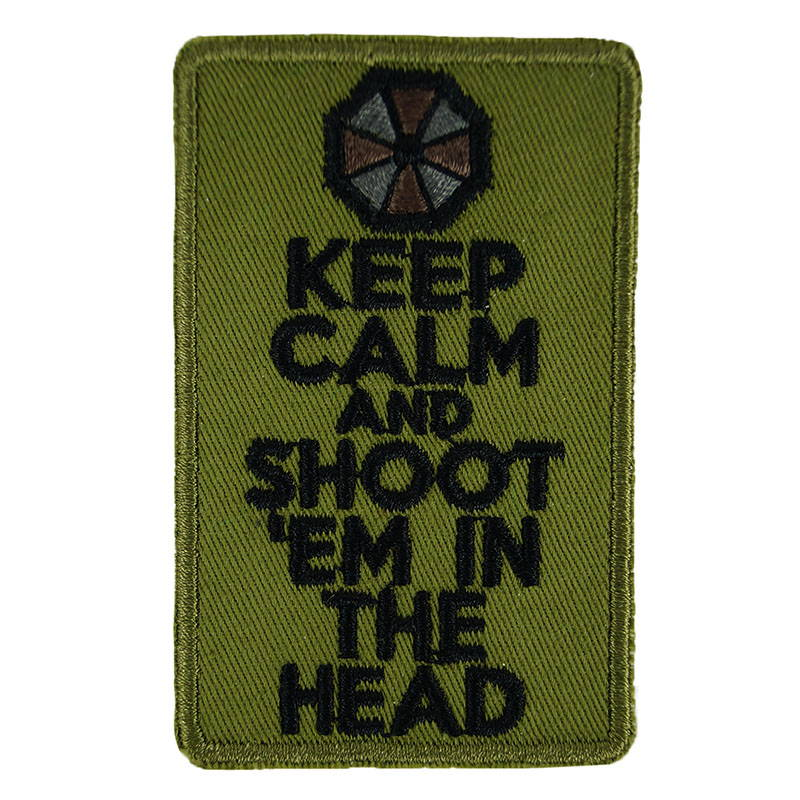 Keep Calm and Shoot'em in the Head Patch Embroidered